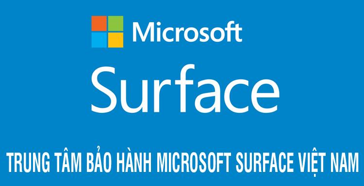 Trung Tâm Bảo Hành Microsoft Surface Việt Nam